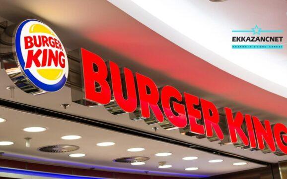 Burger King Bayiliği Nasıl Alınır? EkKazanç.Net