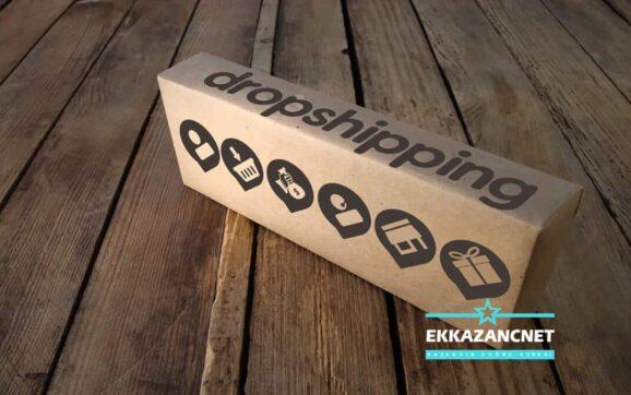 Dropshipping Nedir? Nasıl Yapılır? EkKazanç.Net